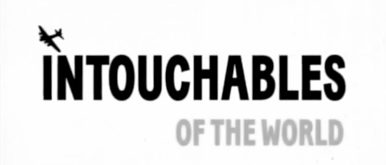 Intouchables of the world