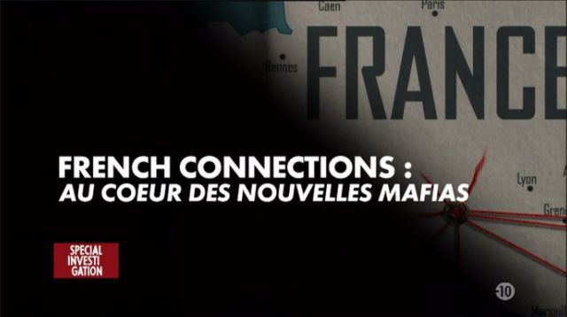 French connections : in the heart of the new mafias