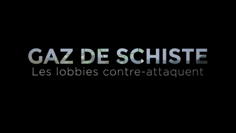 Gaz de Schiste: les lobbies contre-attaquent